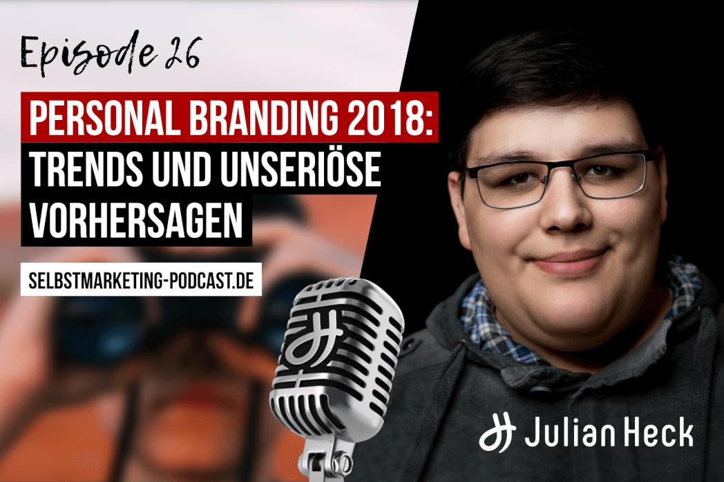 Personal Branding 2018: Trends und unseriöse Vorhersagen