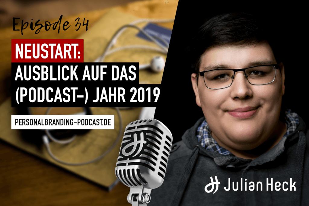 Neustart: Ausblick auf das (Podcast-) Jahr 2019