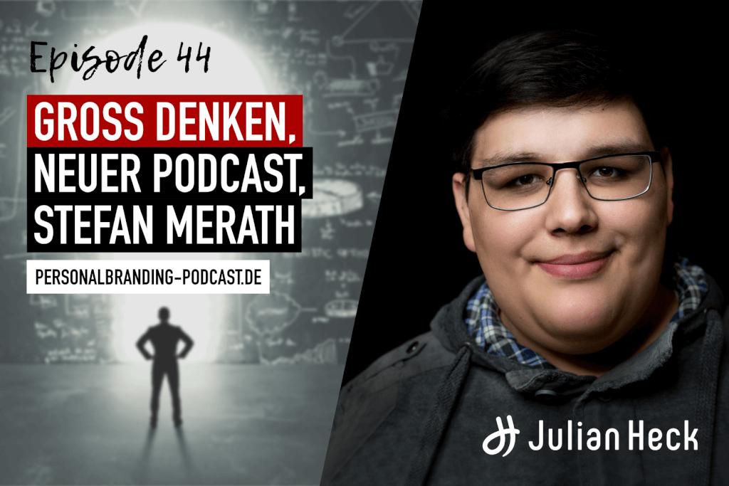 Groß denken, neuer Podcast, Stefan Merath