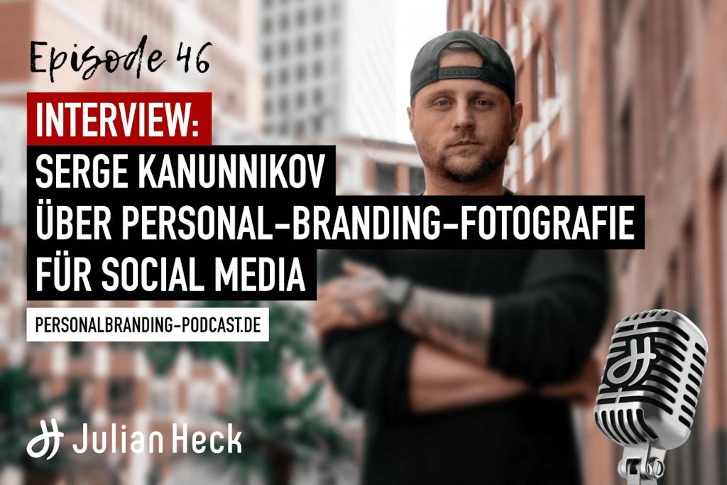 Interview: Serge Kanunnikov über Personal-Branding-Fotografie für Social Media