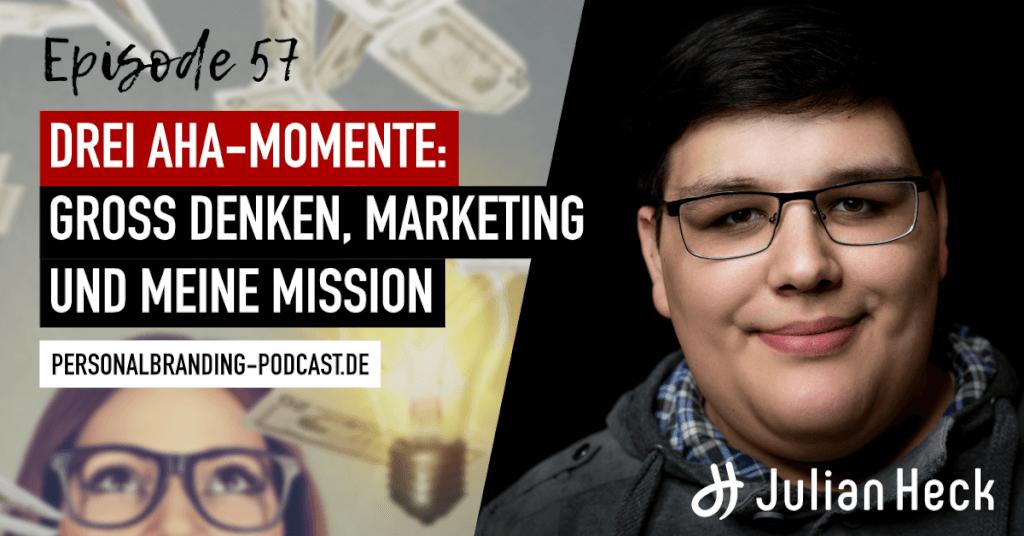 Drei Aha-Momente: Groß denken, Marketing und meine Mission