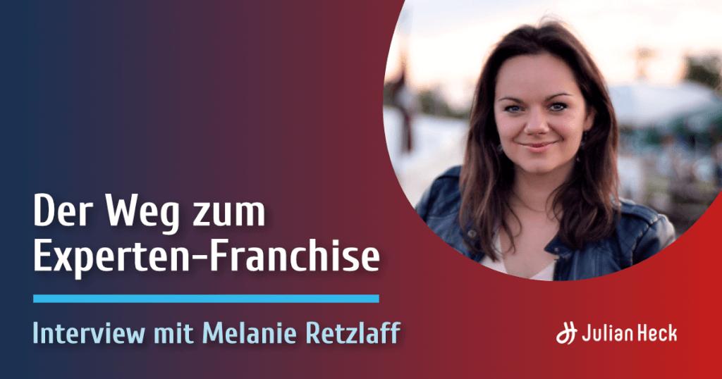 Interview mit Melanie Retzlaff: Der Weg zum Experten-Franchise