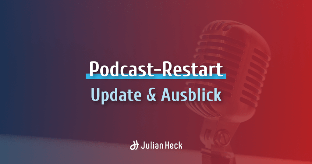 Podcast-Restart – Update & Ausblick