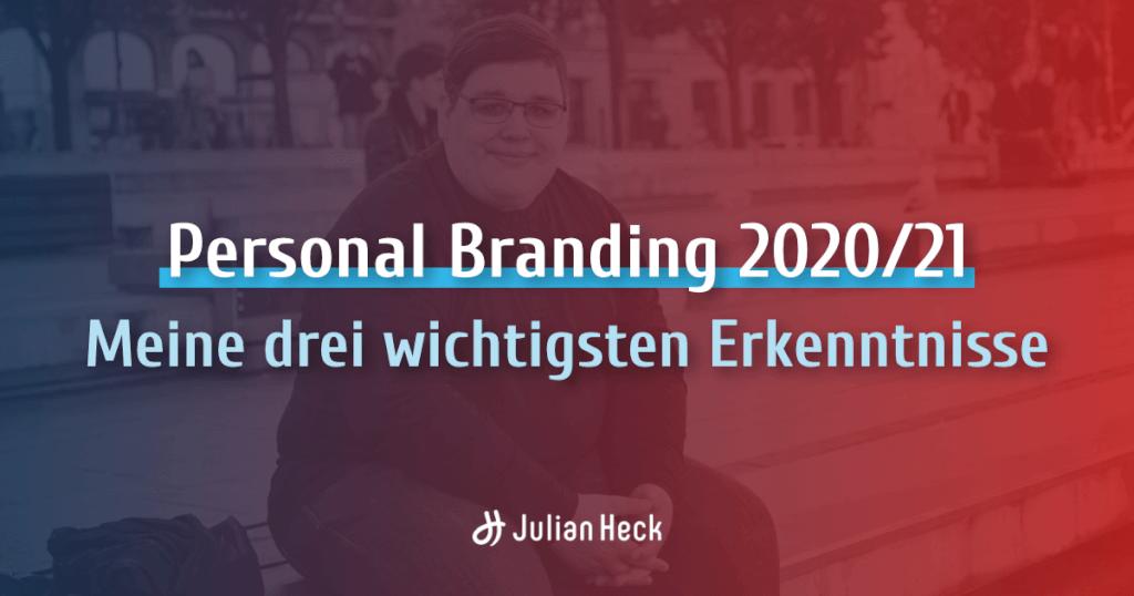 Personal Branding 2020/21: Meine drei wichtigsten Erkenntnisse