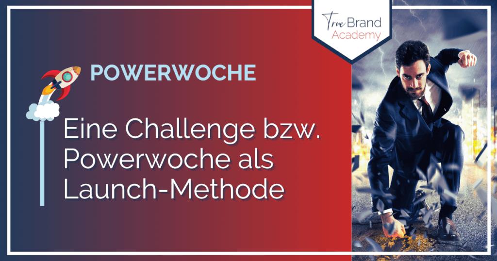 Powerwoche: Challenge als Launch-Methode