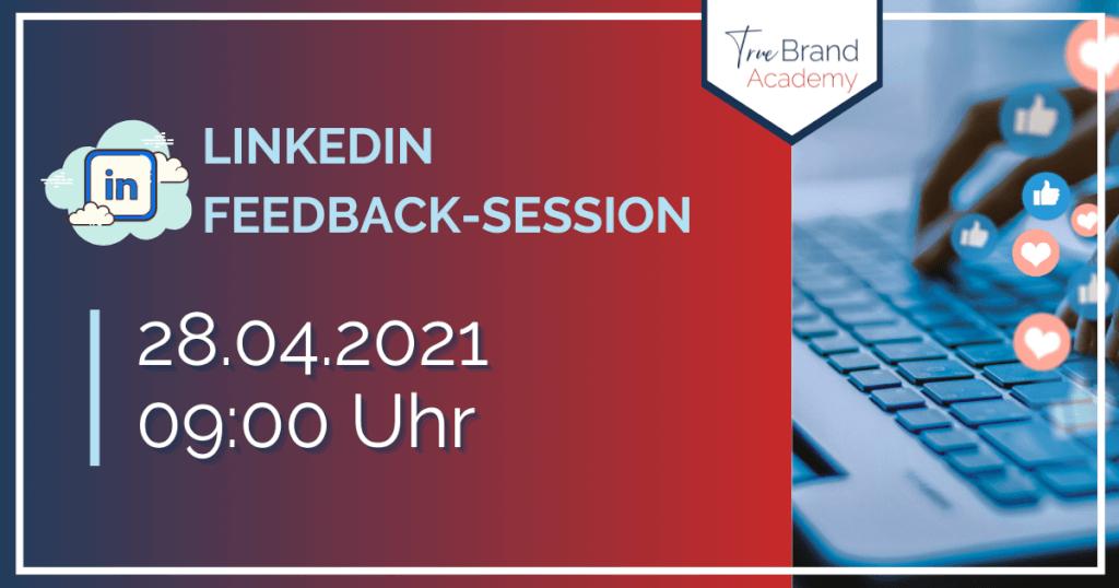 LinkedIn-Feedback-Session (28.04.2021)