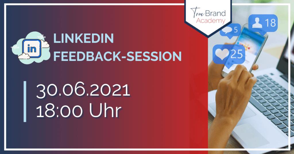 LinkedIn-Feedback-Session (30.06.2021)