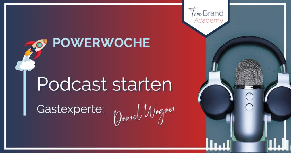 Powerwoche: Podcast starten mit dem Gastexperten Daniel Wagner