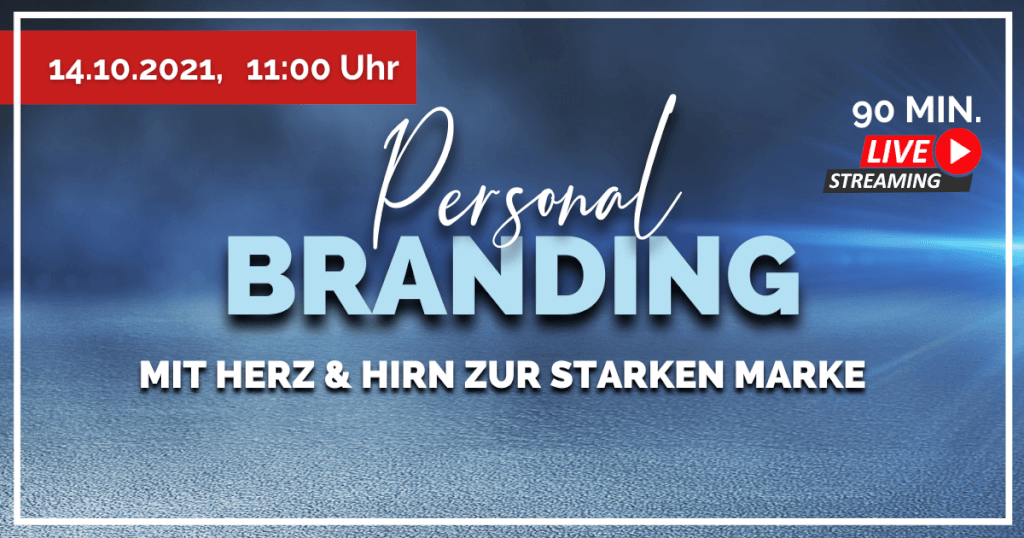 Live-Training vom 14.10.2021: Personal Branding - Mit Herz & Hirn zur starken Marke