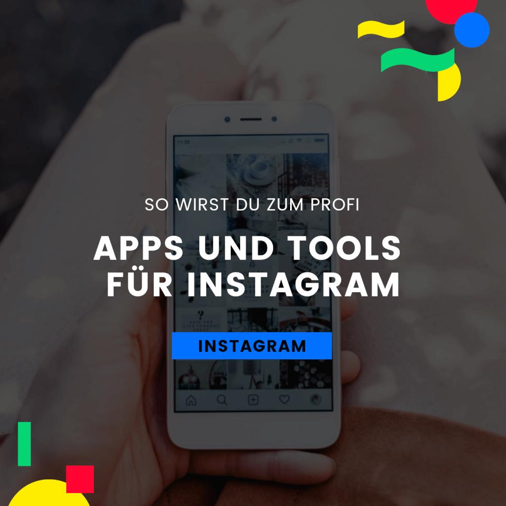 Apps Und Tools Für Instagram So Wirst Du Zum Profi Pergenz