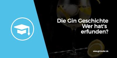 Gin Geschichte - Wer hat's erfunden?