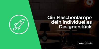 Mit einer Gin Flaschenlampe zu mehr Individualität im Wohnzimmer