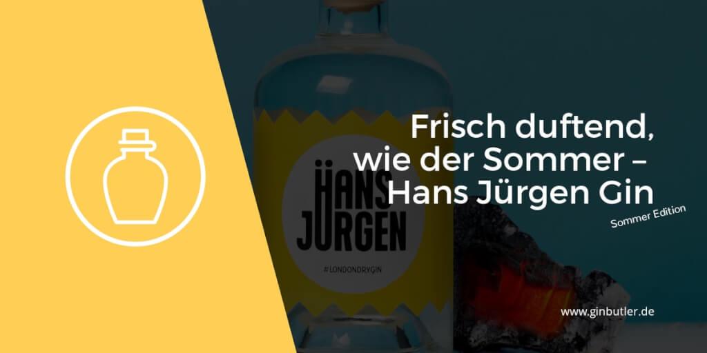 Hans Jürgen Gin schmeckt nach Sommer!
