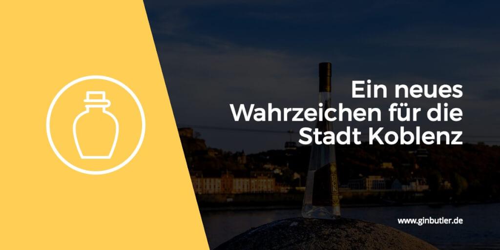 ECK Gin – das neue Wahrzeichen der Stadt Koblenz