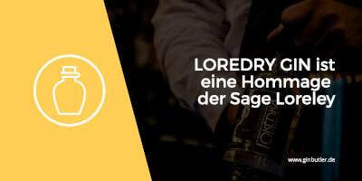 LOREDRY Gin – ein sagenhafter Gin aus dem Mittelrheintal