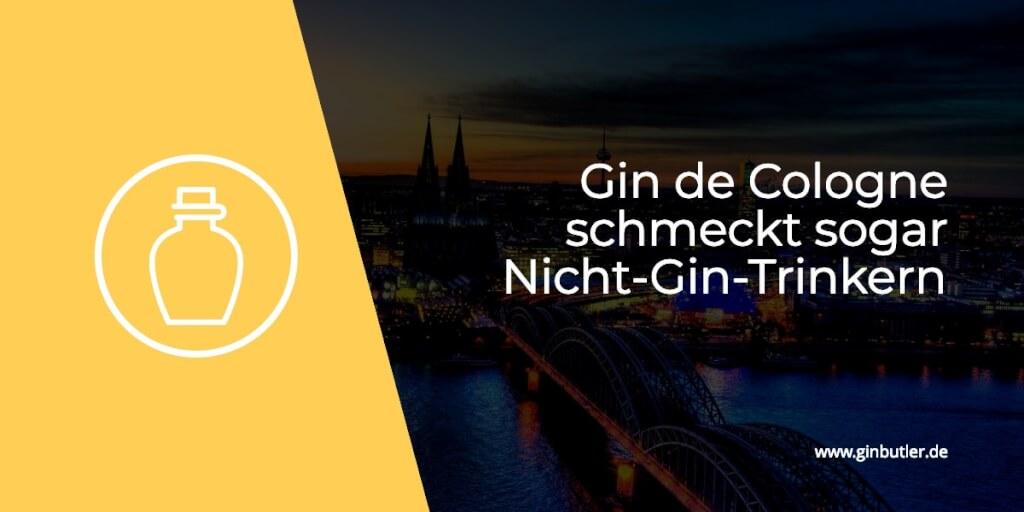 Der Gin de Cologne schmeckt sogar Nicht-Gin-Trinkern!