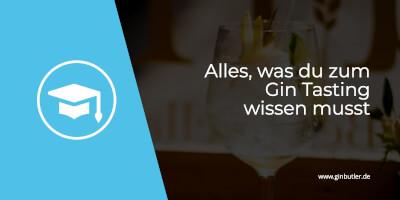 Gin Tasting – alles, was du wissen musst