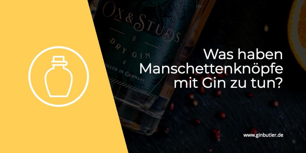 Was haben Manschettenknöpfe mit Gin zu tun? Ox & Studs Gin erklärt's