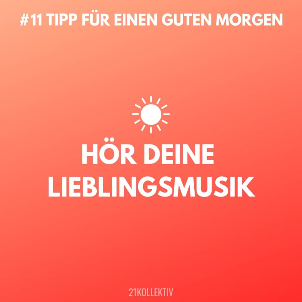 Hör deine Lieblingsmusik! Tipps für einen Guten Morgen #11