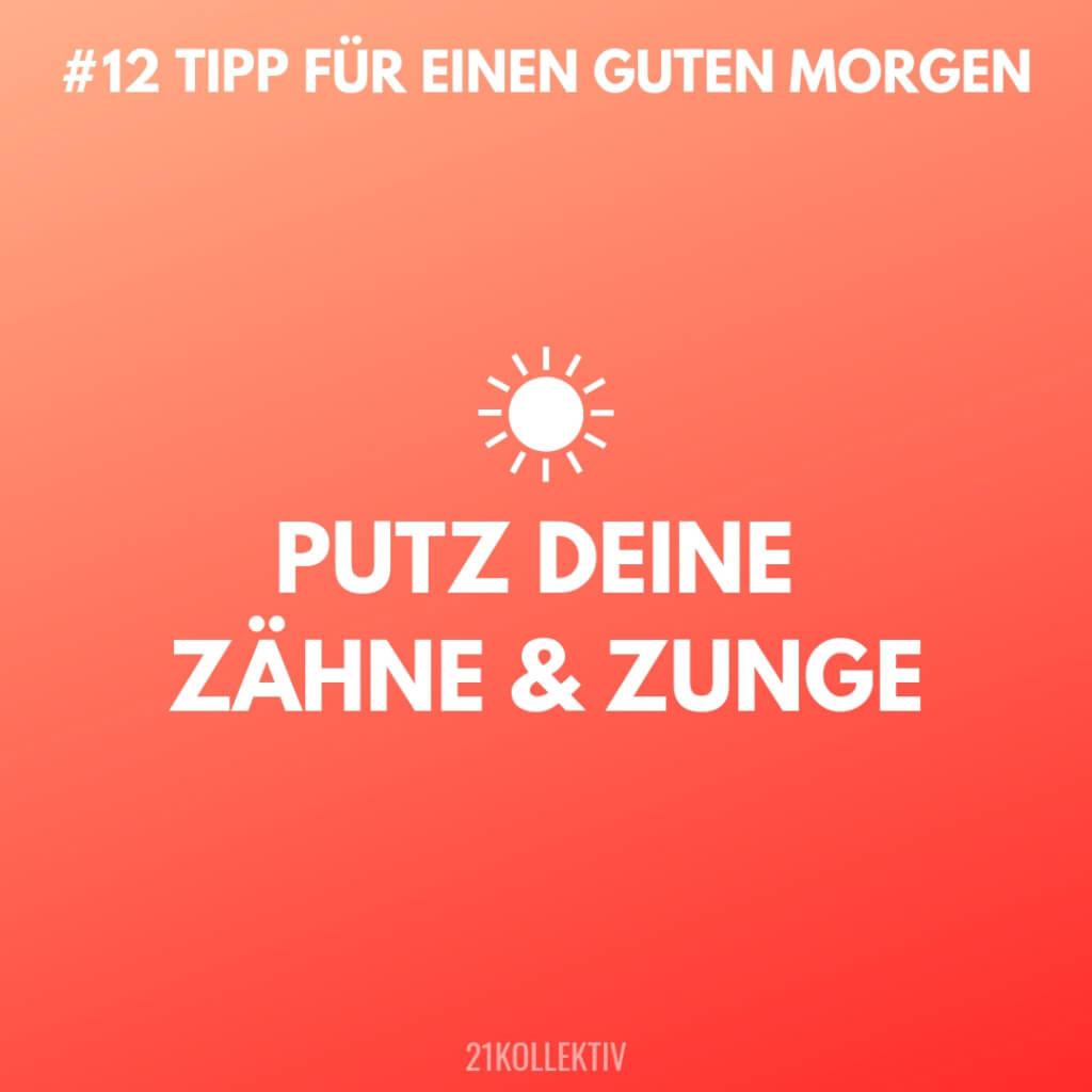 Putz deine Zähne und die Zunge! Tipps für einen Guten Morgen #12