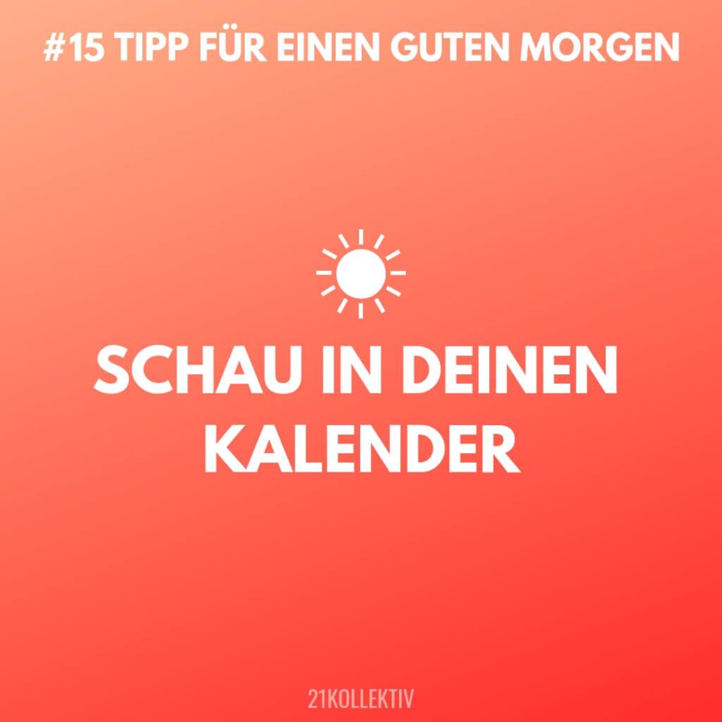 Schau in deinen Kalender! Tipps für einen Guten Morgen #15