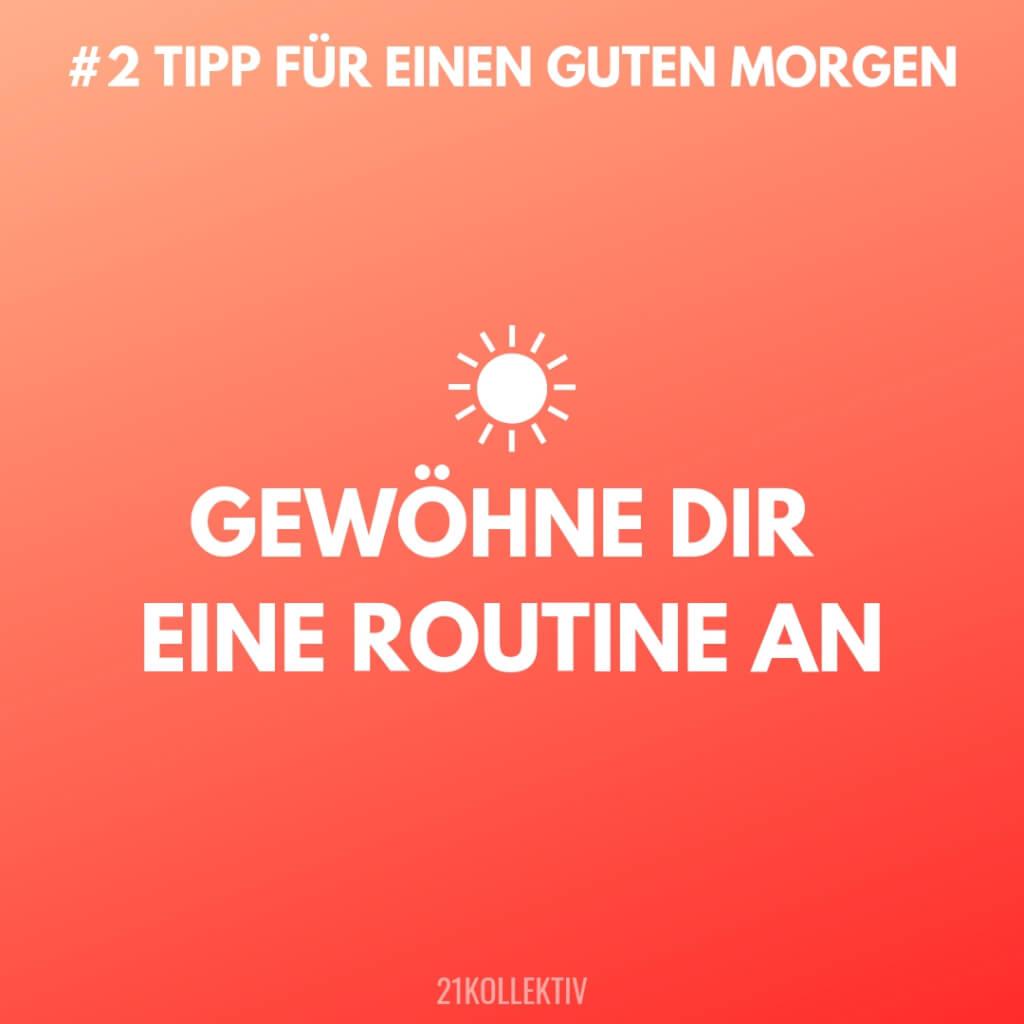 Gewöhne dir eine Routine an. Tipps für einen Guten Morgen #2