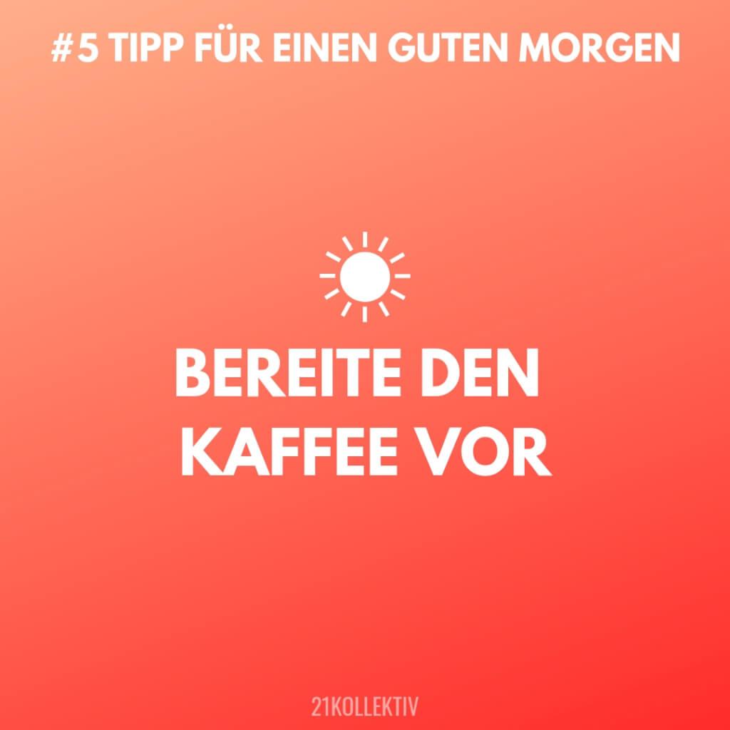 Bereite den Kaffe vor. Tipps für einen Guten Morgen #5