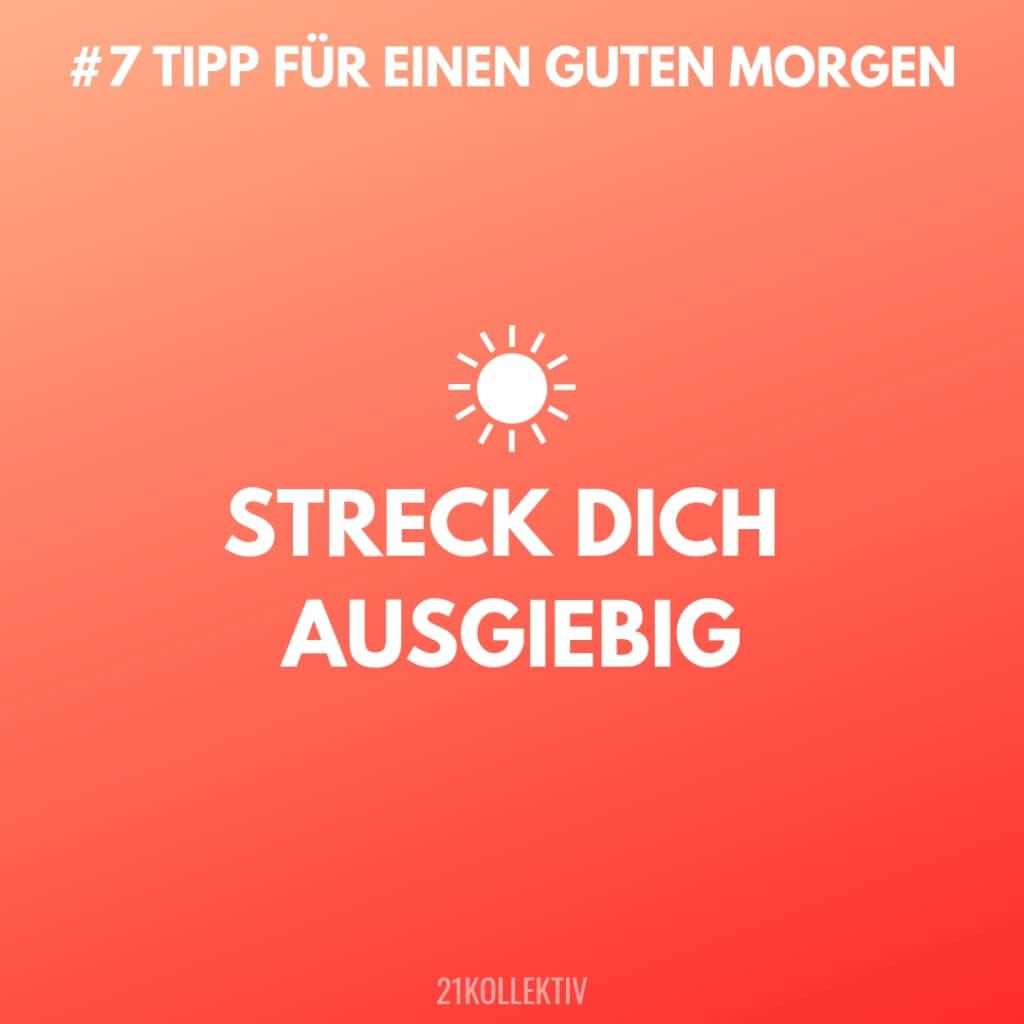 Streck dich ausgiebig! Tipps für einen Guten Morgen #7