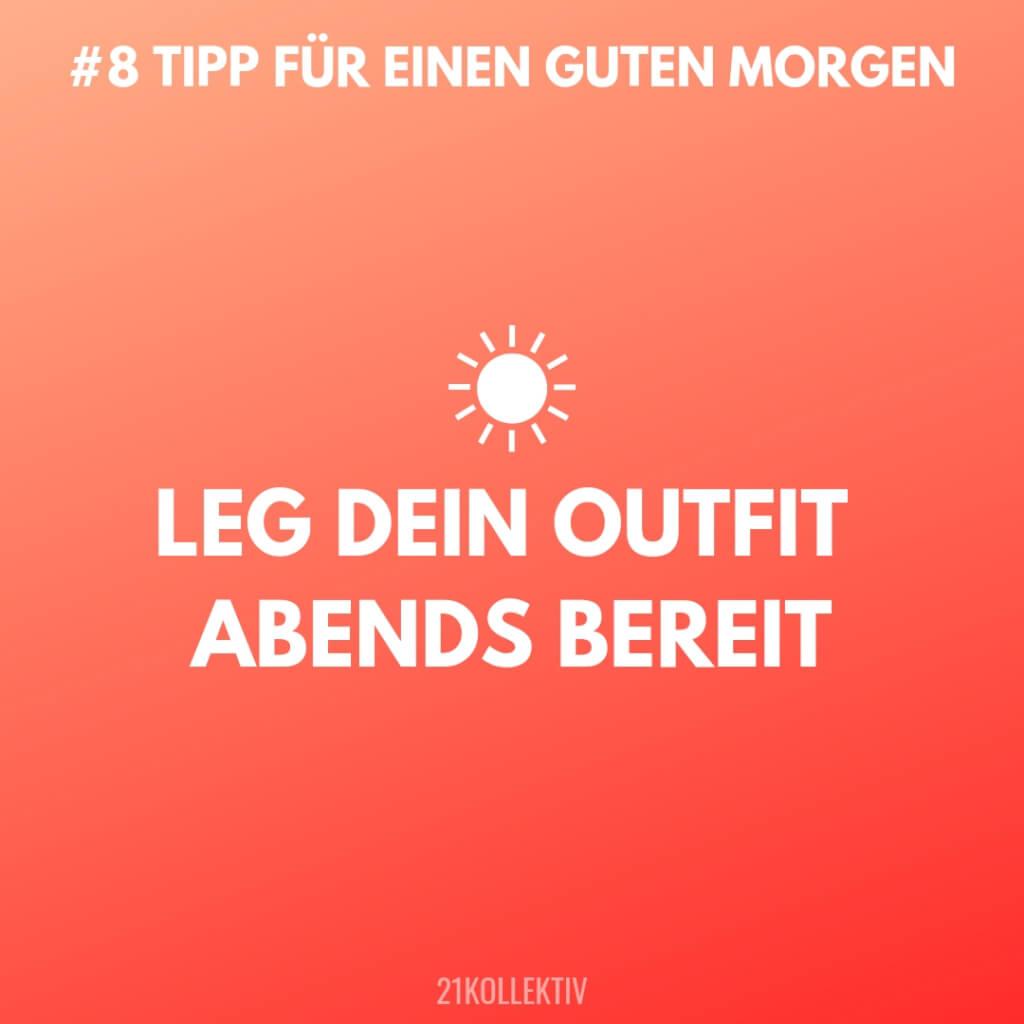 Leg dein Outfit abends bereit! Tipps für einen Guten Morgen #8