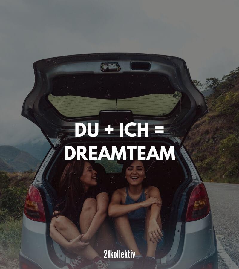 Du und ich sind ein wahres Dreamteam. #Freundschaft #bff #duundich #dreamteam