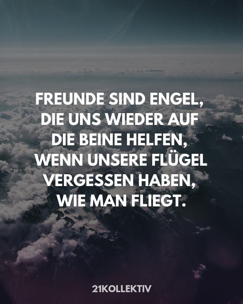 Freunde sind Engel, die uns wieder auf die Beine helfen, wenn unsere Flügel vergessen haben, wie man fliegt. | Mehr Sprüche / Zitate / Quotes/ Freundschaft / Liebe / Beste Freundin / tiefgründig / lustig / schön & Sachen zum nachdenken findest du auf 21kollektiv.de