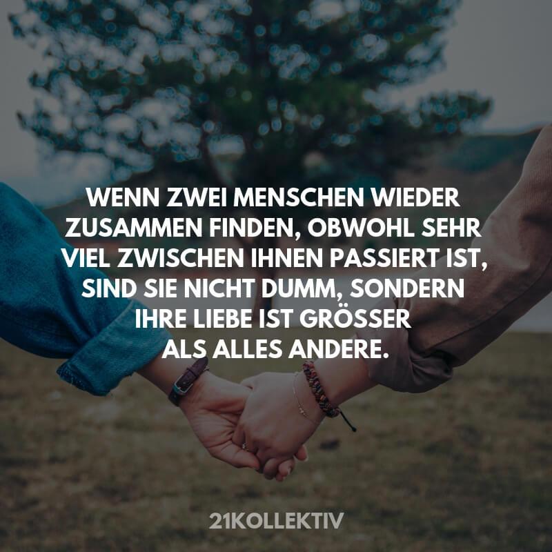 'Wenn zwei Menschen wieder zusammenfinden, obwohl sehr viel zwischen ihnen passiert ist, sind sie nicht dumm, sondern ihre Liebe ist größer als alles andere.'
