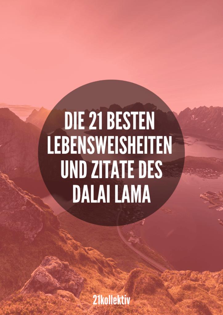 Die 21 besten Lebensweisheiten und Zitate des Dalai Lama | Besuche 21kollektiv.de