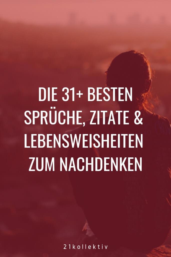 Die besten Sprüche, Zitate und Lebensweisheiten zum Nachdenken! | 21kollektiv