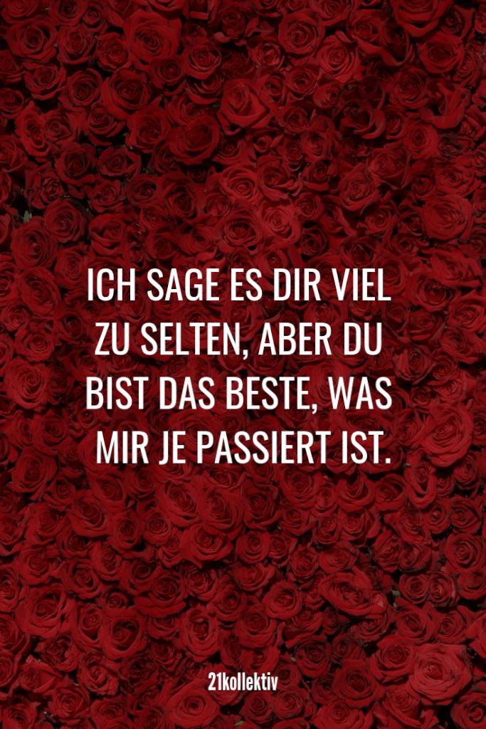 Ich sage es dir viel zu selten, aber du bist das beste, was mir je passiert ist. | Mehr unfassbar schöne Valentinstag Sprüche findest du auf unserem Blog #liebe #partnerschaft