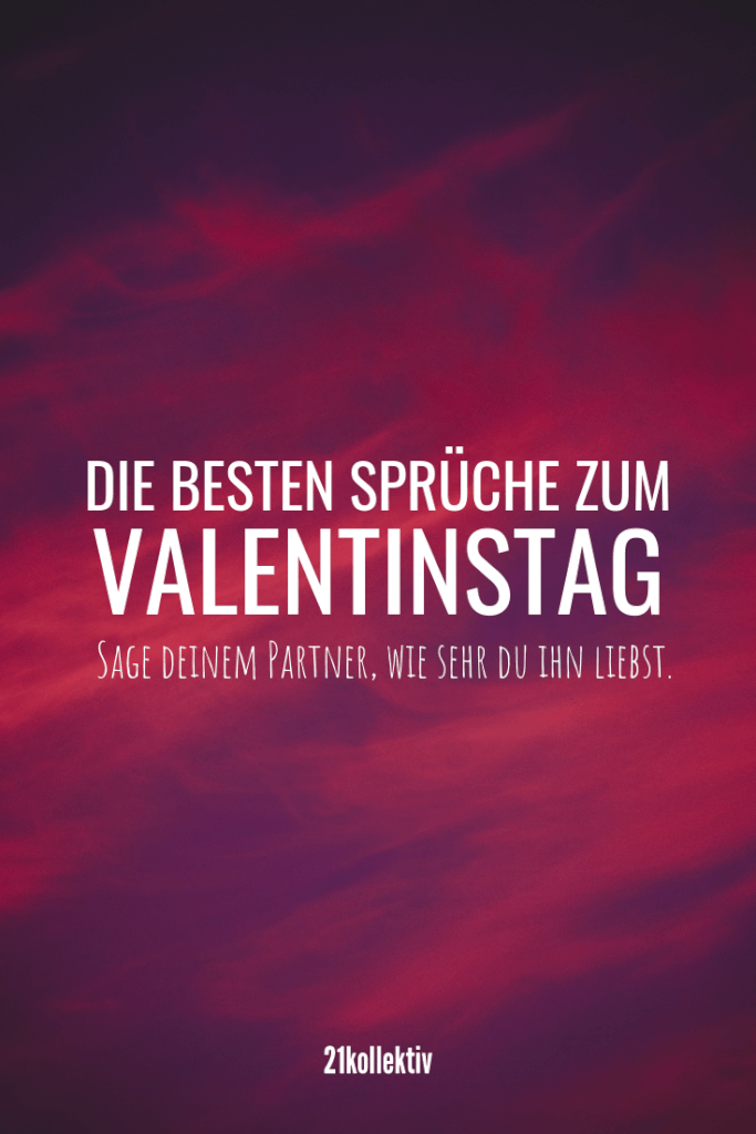 Die besten Sprüche zum Valentinstag. Sage deinem Partner wie sehr du ihn liebst. #liebe