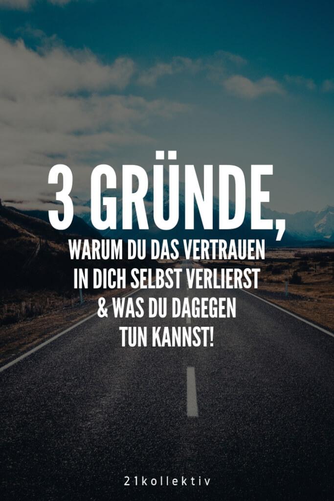 3 Gründe, warum du das Vertrauen in dich selbst verlierst & was du dagegen tun kannst | 21kollektiv | #selbstvertrauen #motivation #depressiv