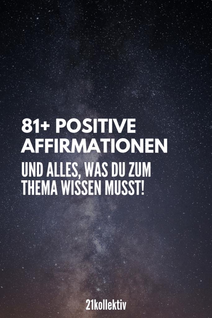 Der große Affirmationen-Guide! Alles, was du zum Thema wissen musst und mehr als 80 positive Affirmationen | 21kollektiv