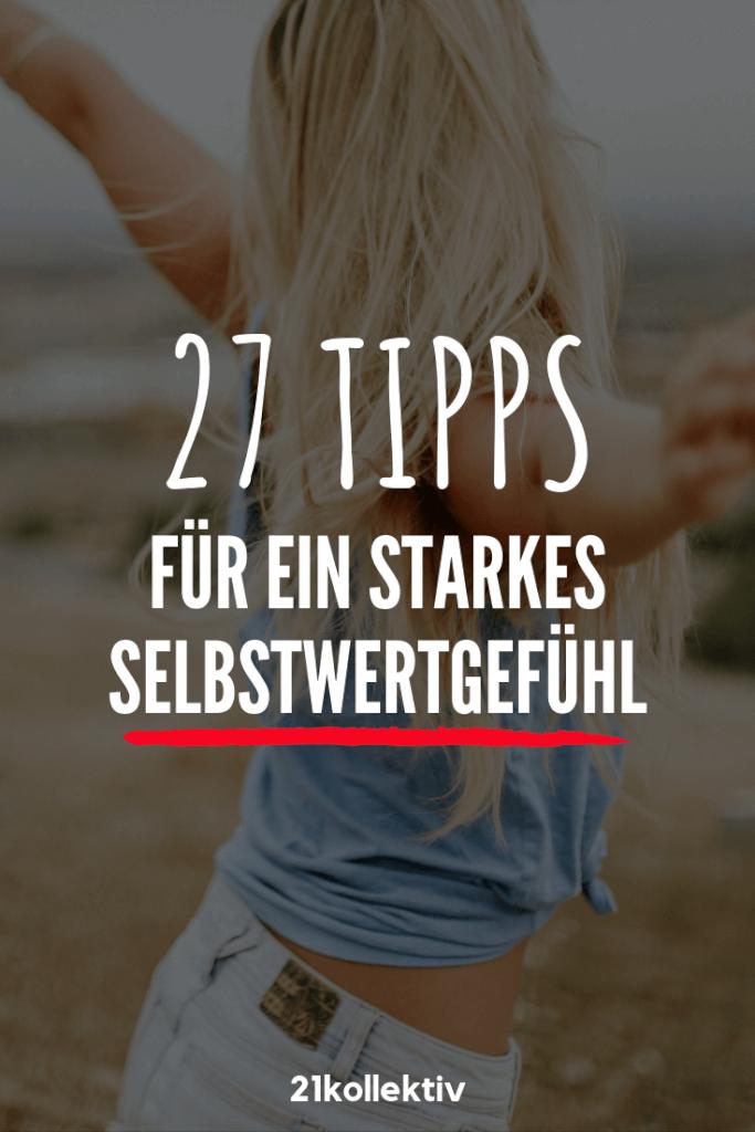 Du willst dein Selbstwertgefühl stärken? Diese 27 Tipps werden dir dabei helfen!
