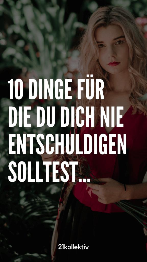 10 Dinge, für die du dich nie entschuldigen solltest! (Artikel) | 21kollektiv