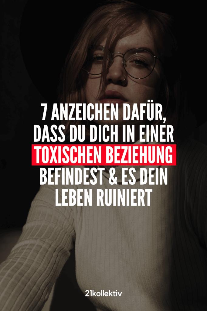 7 Anzeichen dafür, dass du dich in einer toxischen Beziehung befindest & es dein Leben ruiniert | 21kollektiv