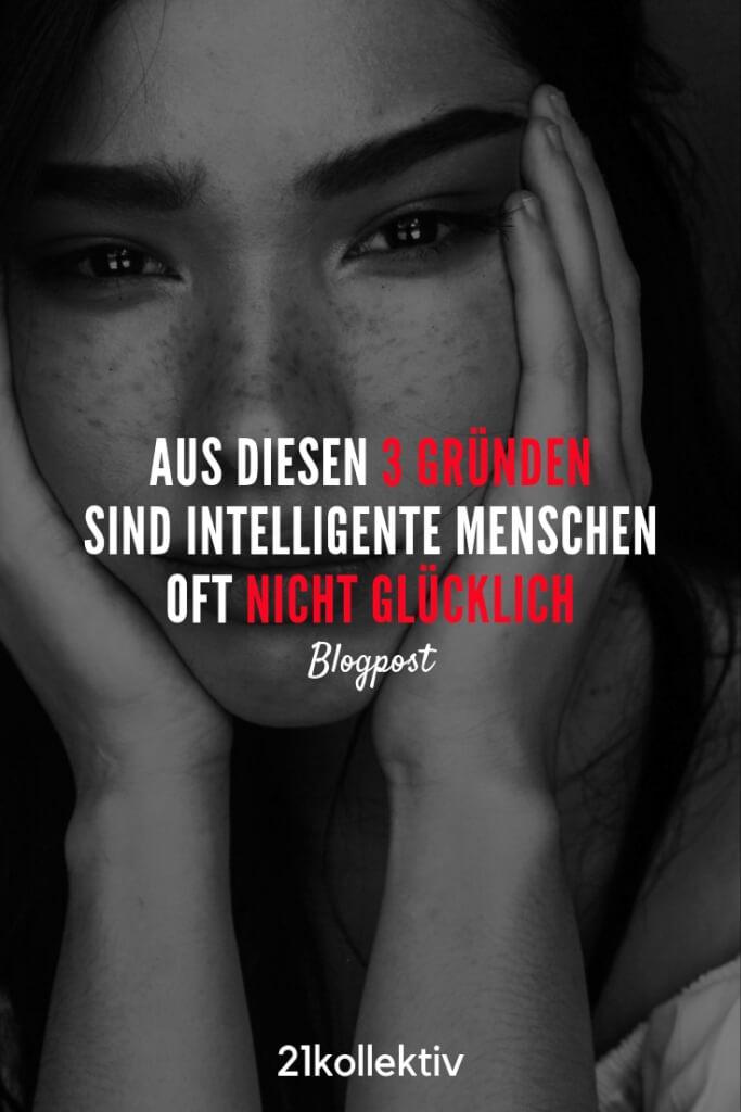 3 Gründe, warum schlaue Menschen oft nicht glücklich sind... | 21kollektiv | #ungluecklich #traurig #unmotiviert