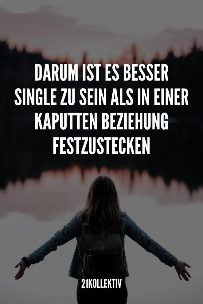7 Gründe: Darum ist es besser Single zu sein, als in einer kaputten Beziehung festzustecken... | 21kollektiv