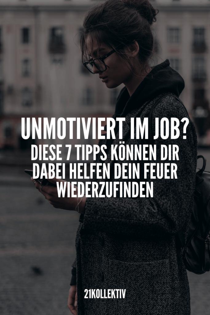 Keine Motivation für deinen Job? Lies diese 7 Tipps! | 21kollektiv