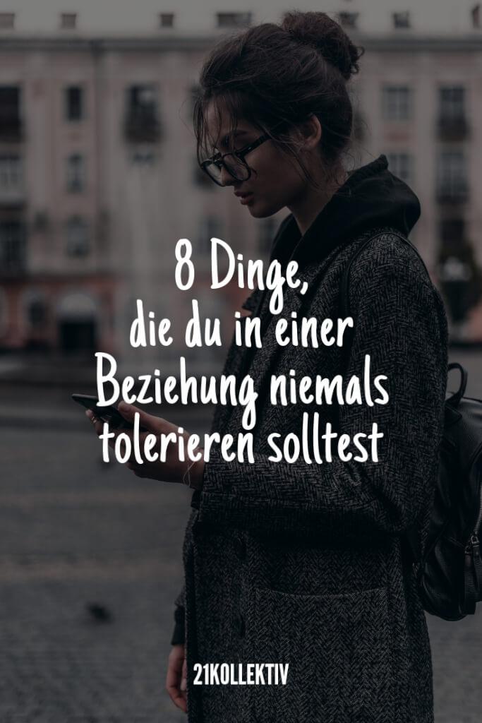 8 Dinge, die du in deiner Beziehung nie tolerieren solltest | 21kollektiv