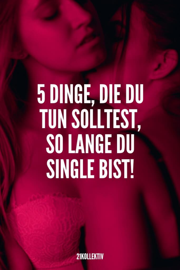 5 Dinge, die du tun solltest, während du Single bist | 21kollektiv | #alleine #single