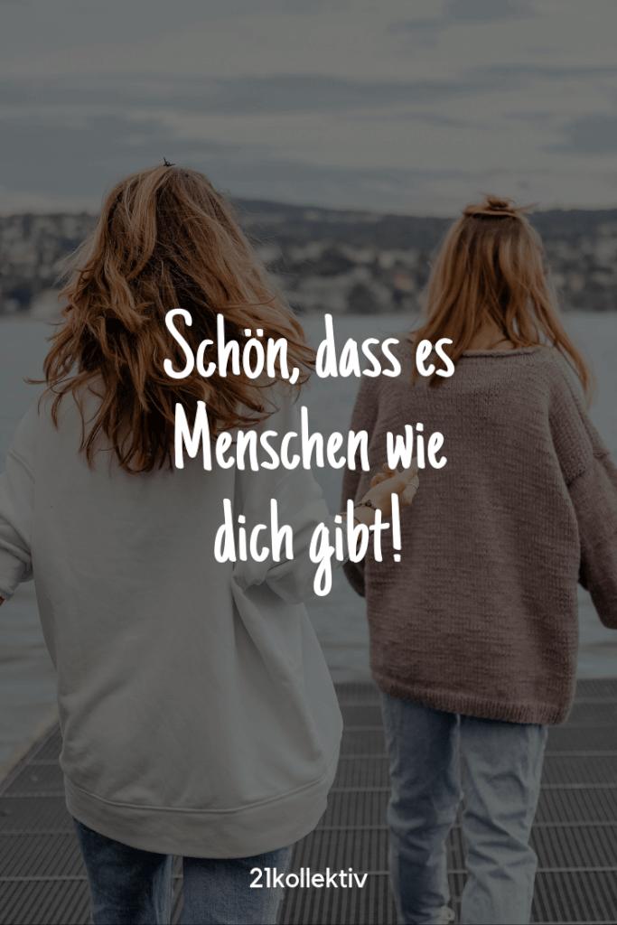 Schön, dass es Menschen wie dich gibt!  | Mehr Sprüche / Zitate / Quotes/ Freundschaft / Liebe / Beste Freundin / tiefgründig / lustig / schön & Sachen zum Nachdenken findest du auf 21kollektiv.de