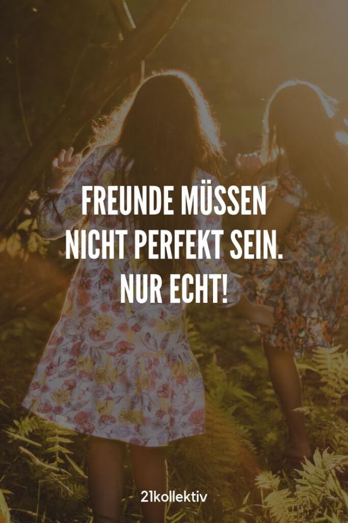 Freunde müssen nicht perfekt sein, nur echt! | Entdecke schöne Sprüche, tolle Zitate und inspirierende Weisheiten auf unserem Blog | 21kollektiv