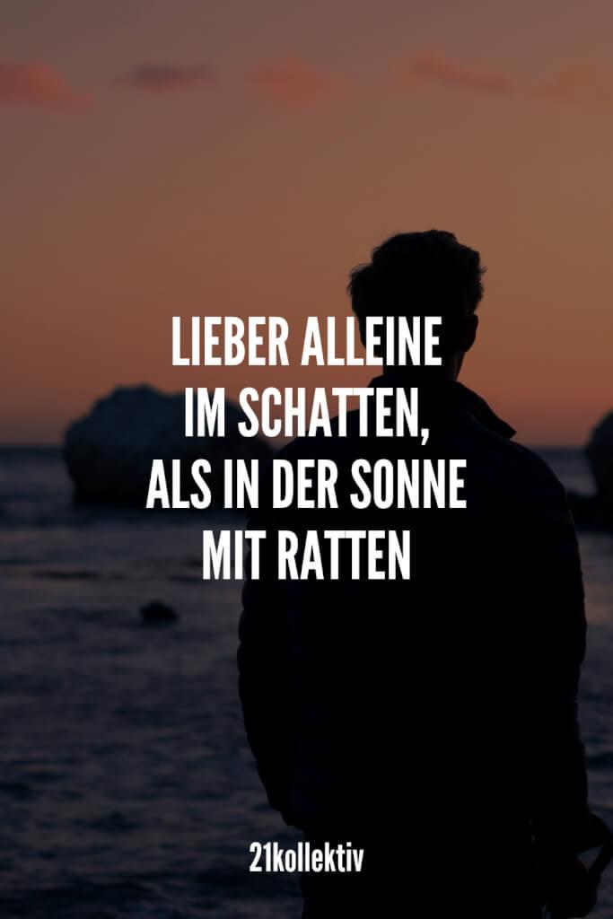 Lieber alleine im Schatten, als in der Sonne mit Ratten. | 21kollektiv | #lebensweisheit #sprüche #weisheit