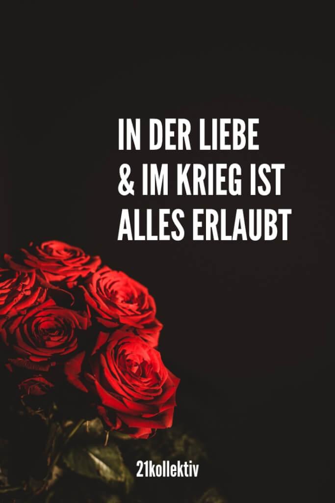 In der Liebe und im Krieg ist alles erlaubt. | 21kollektiv
